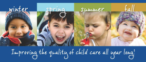 Improving the quality of child care all year long!