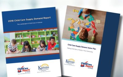 2018 Child Care Supply Demand Report: The Landscape of Child Care in Kansas