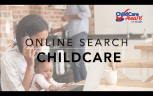Click here to watch a short tutorial on how to complete an online search for child care.